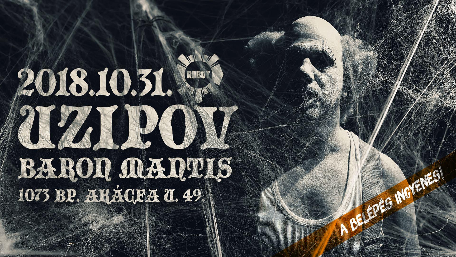 Uzipov, Baron Mantis @ Robot Halloween @ Robot | Budapest | Magyarország