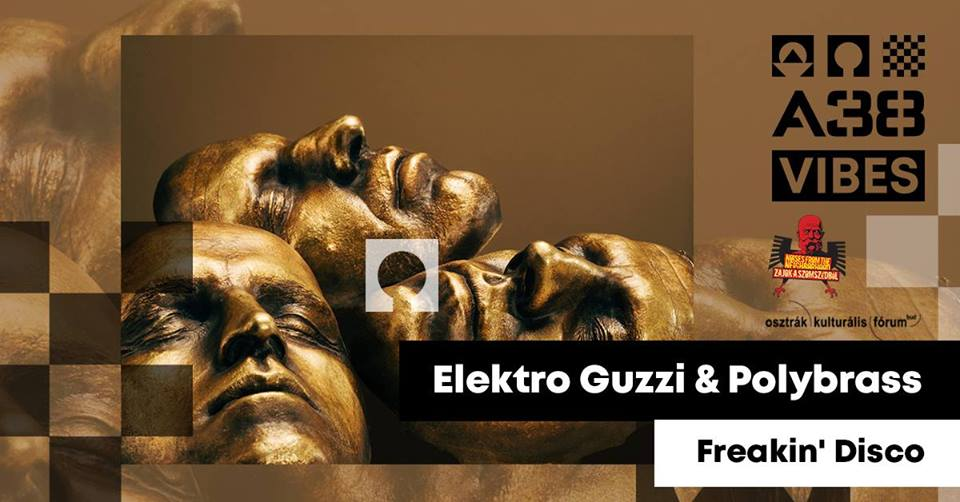 Elektro Guzzi & Polybrass / Freakin' Disco @ A38 Hajó @ A38 Hajó | Budapest | Magyarország