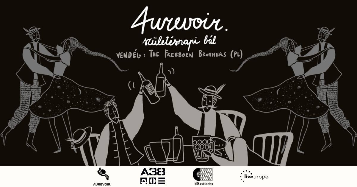 Aurevoir. 4. születésnap / vendég: The Freeborn Brothers (PL) @ A38 Hajó | Budapest | Magyarország
